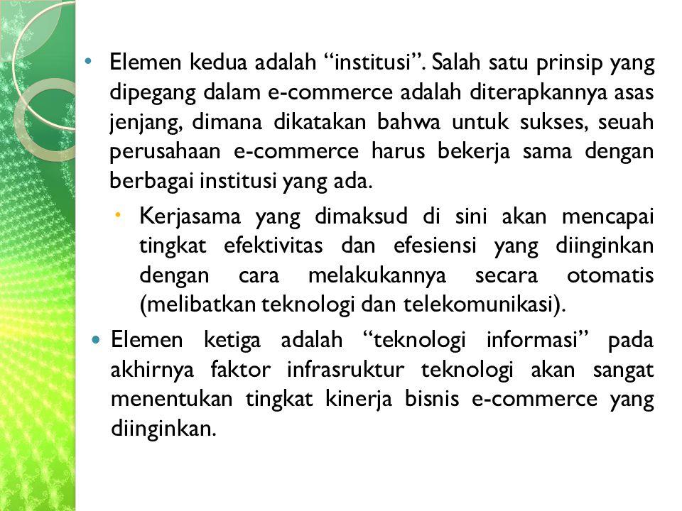 Elemen kedua adalah institusi