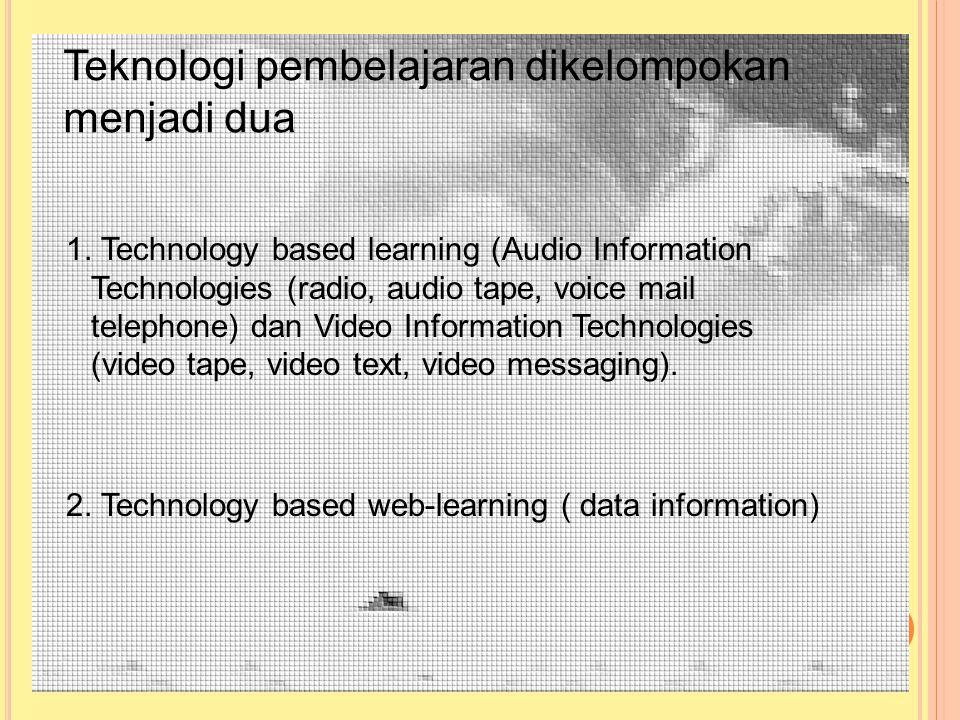 Teknologi pembelajaran dikelompokan menjadi dua