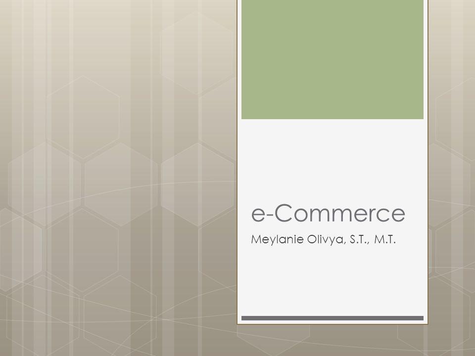 e-Commerce Meylanie Olivya, S.T., M.T.