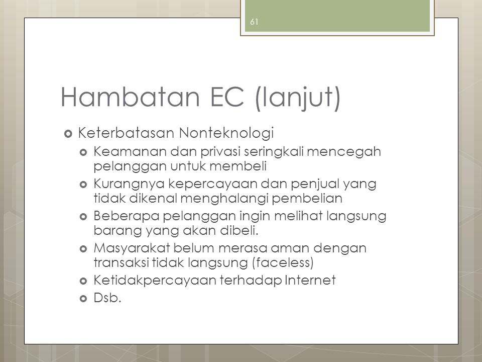 Hambatan EC (lanjut) Keterbatasan Nonteknologi