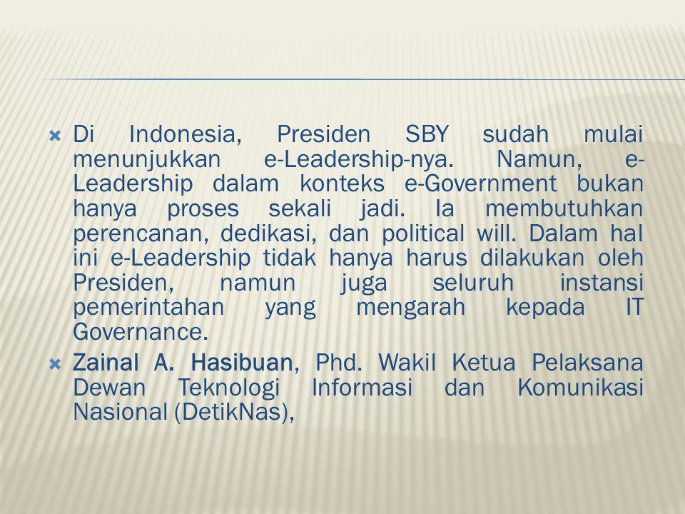 Di Indonesia, Presiden SBY sudah mulai menunjukkan e-Leadership-nya