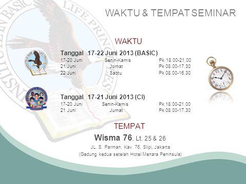 WAKTU & TEMPAT SEMINAR Wisma 76, Lt. 25 & 26 WAKTU TEMPAT