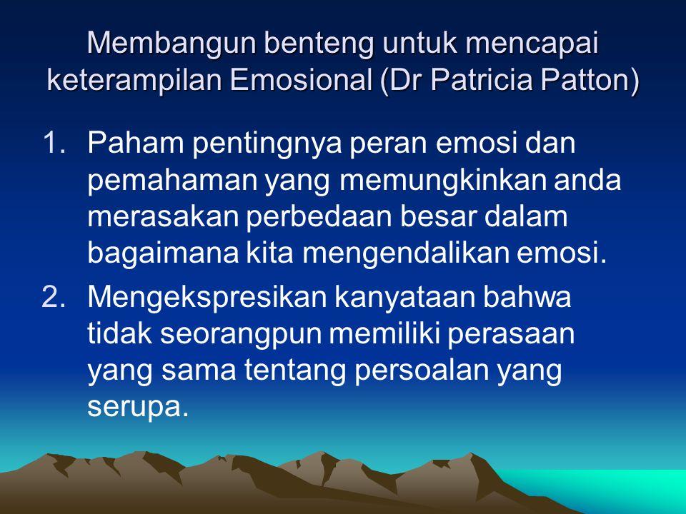 Membangun benteng untuk mencapai keterampilan Emosional (Dr Patricia Patton)