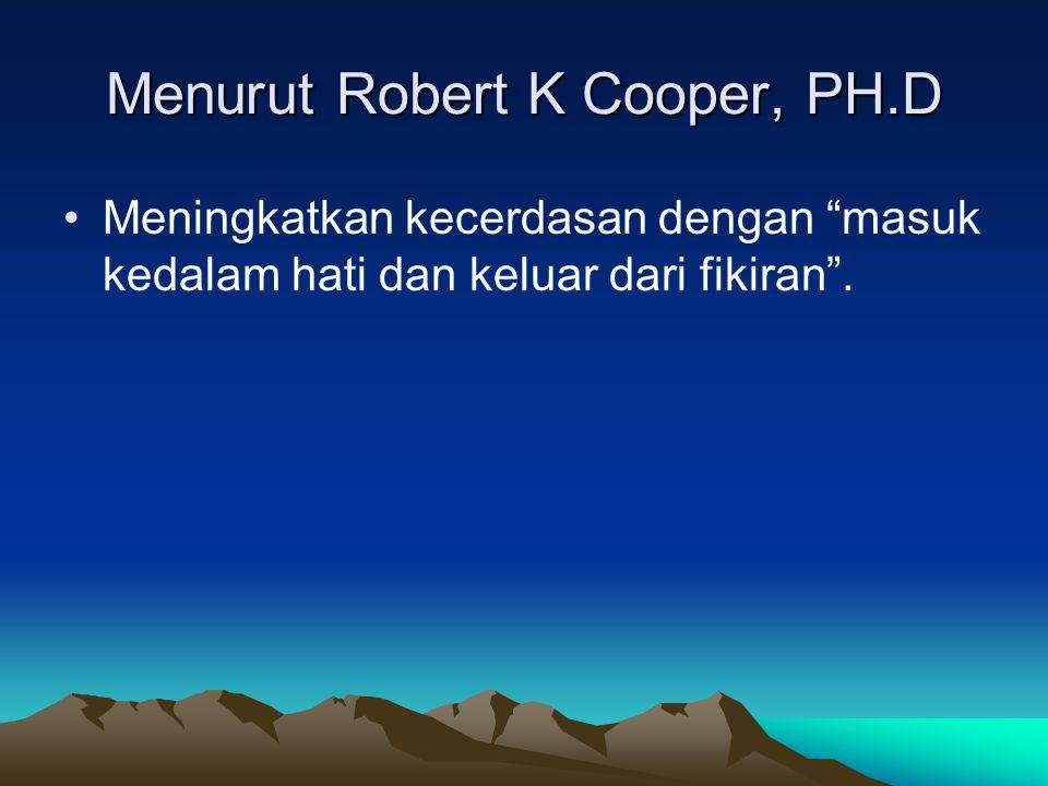 Menurut Robert K Cooper, PH.D