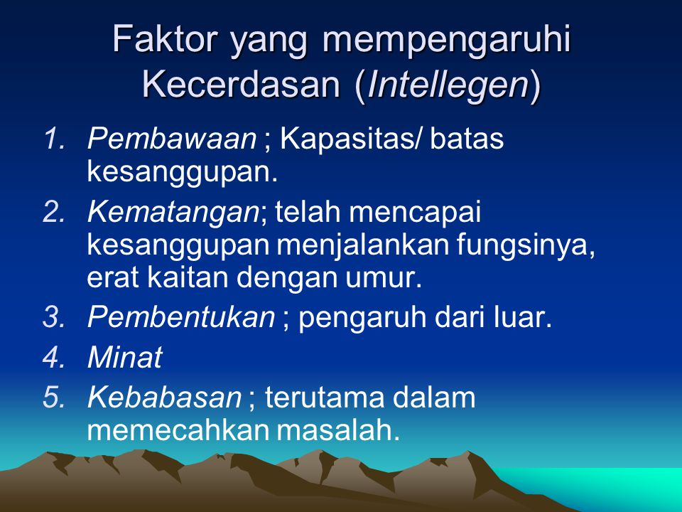 Faktor yang mempengaruhi Kecerdasan (Intellegen)