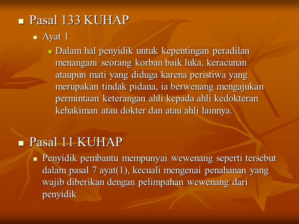 Pasal 133 KUHAP Pasal 11 KUHAP Ayat 1