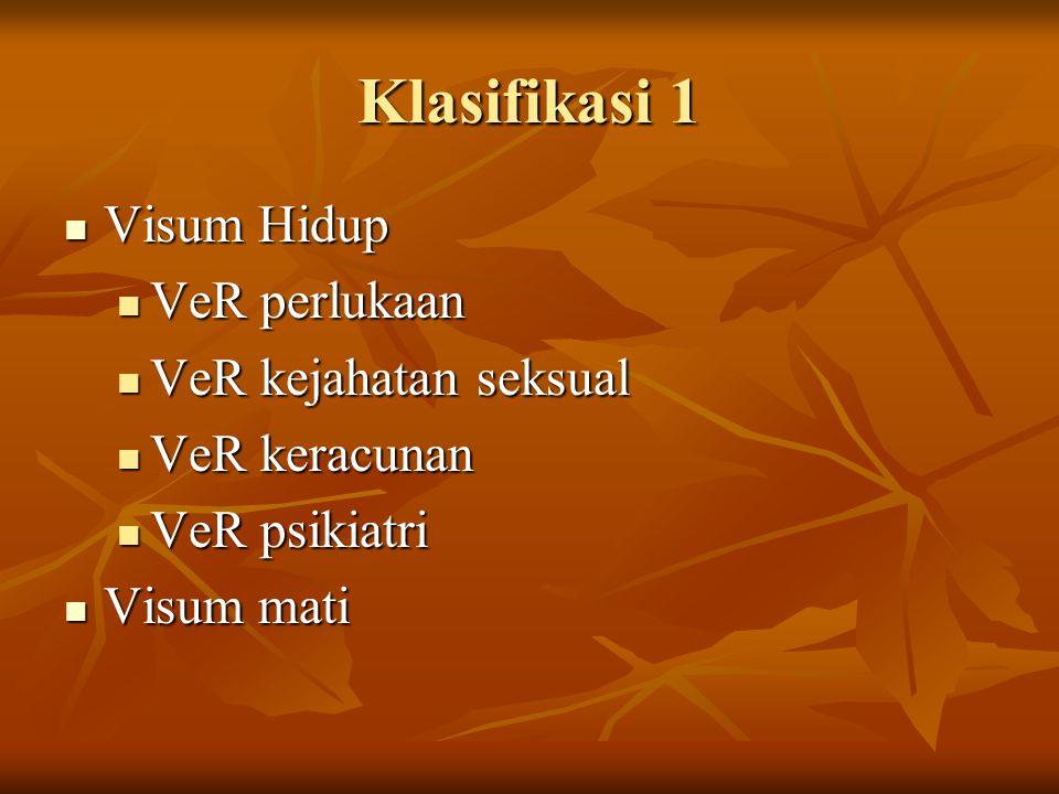 Klasifikasi 1 Visum Hidup VeR perlukaan VeR kejahatan seksual