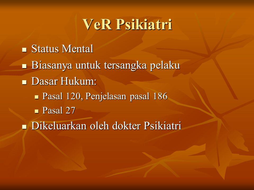 VeR Psikiatri Status Mental Biasanya untuk tersangka pelaku