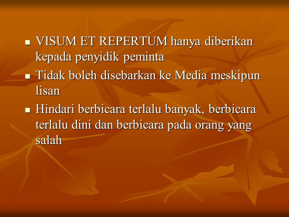 VISUM ET REPERTUM hanya diberikan kepada penyidik peminta
