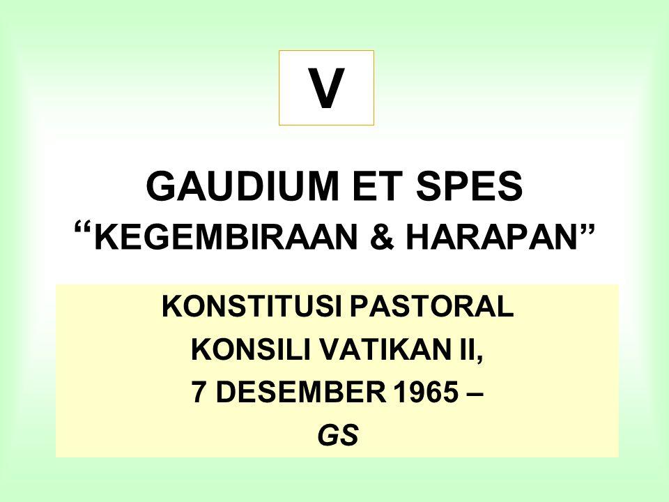 GAUDIUM ET SPES KEGEMBIRAAN & HARAPAN