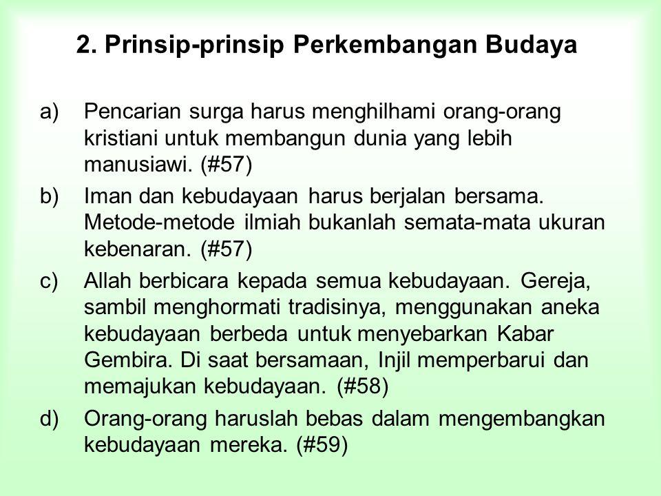 2. Prinsip-prinsip Perkembangan Budaya