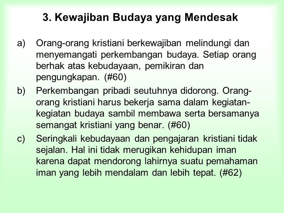 3. Kewajiban Budaya yang Mendesak