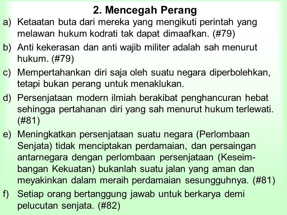 2. Mencegah Perang Ketaatan buta dari mereka yang mengikuti perintah yang melawan hukum kodrati tak dapat dimaafkan. (#79)