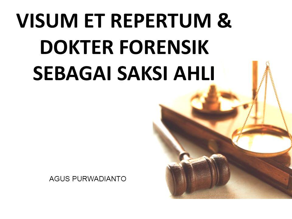 VISUM ET REPERTUM & DOKTER FORENSIK SEBAGAI SAKSI AHLI