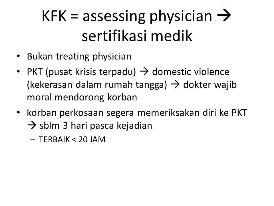 KFK = assessing physician  sertifikasi medik