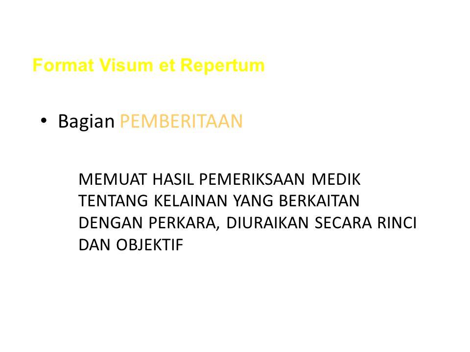 Bagian PEMBERITAAN Format Visum et Repertum