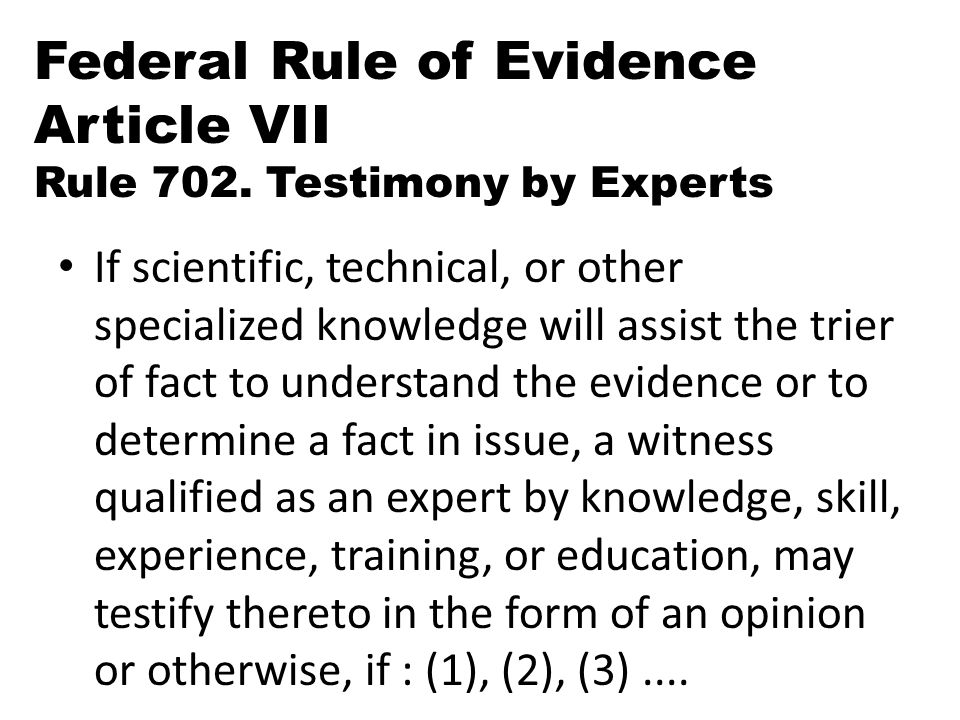 Federal Rule of Evidence Article VII Rule 702. Testimony by Experts