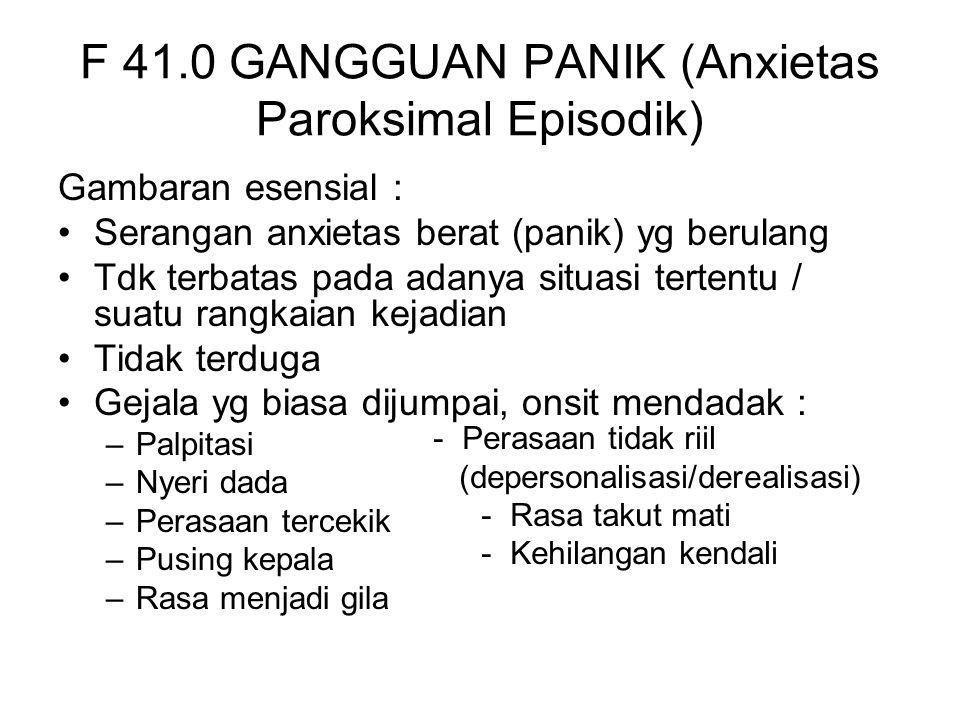 F 41.0 GANGGUAN PANIK (Anxietas Paroksimal Episodik)