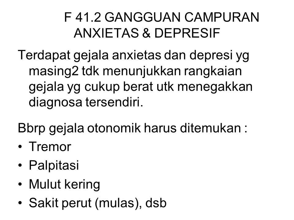 F 41.2 GANGGUAN CAMPURAN ANXIETAS & DEPRESIF