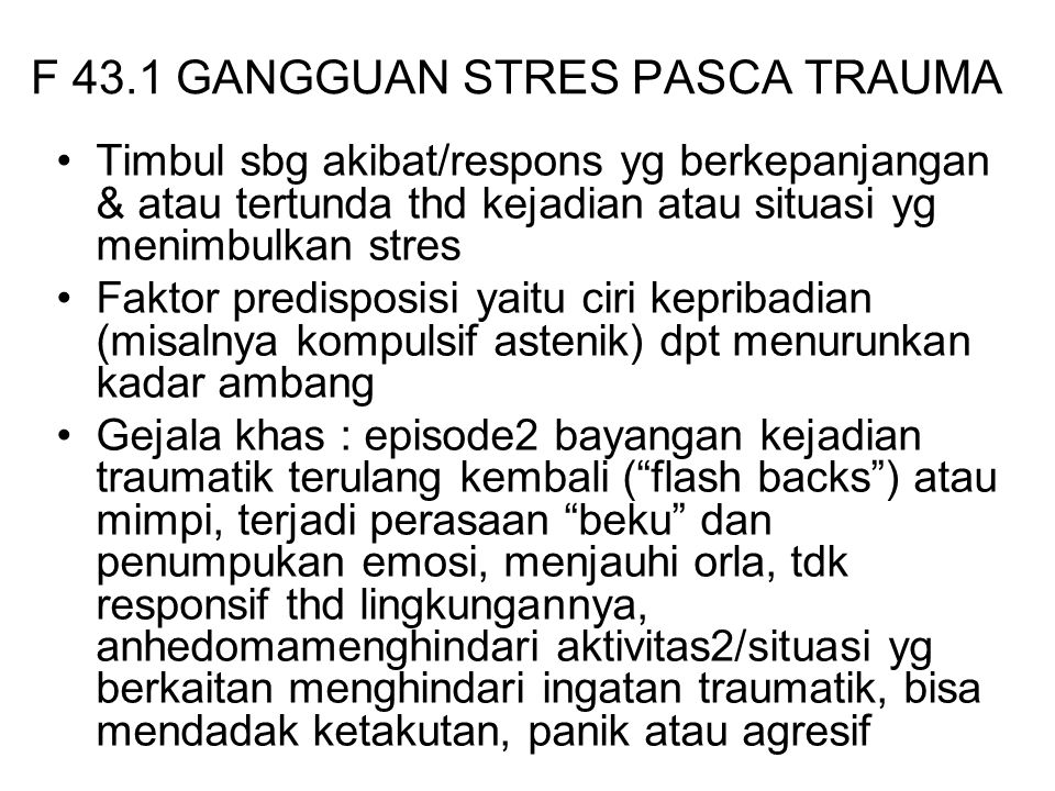 F 43.1 GANGGUAN STRES PASCA TRAUMA