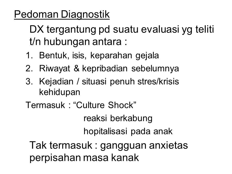DX tergantung pd suatu evaluasi yg teliti t/n hubungan antara :