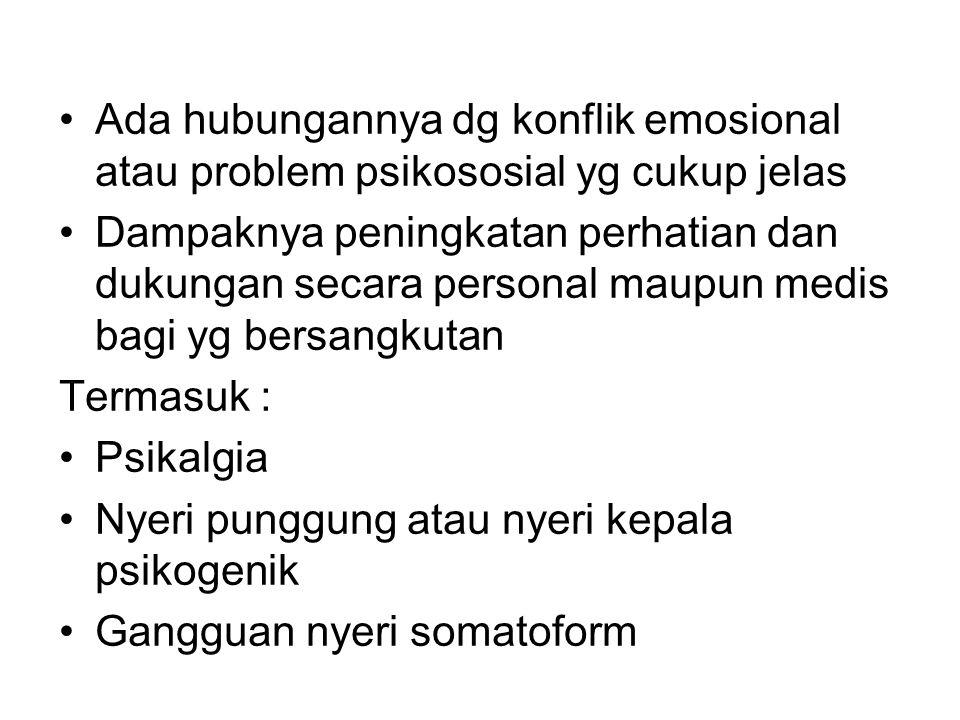 Ada hubungannya dg konflik emosional atau problem psikososial yg cukup jelas