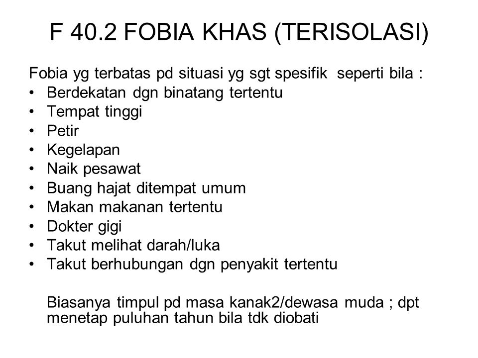 F 40.2 FOBIA KHAS (TERISOLASI)