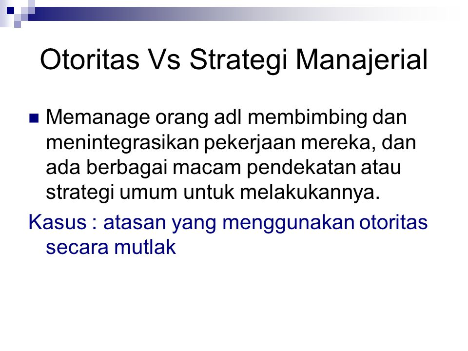 Otoritas Vs Strategi Manajerial