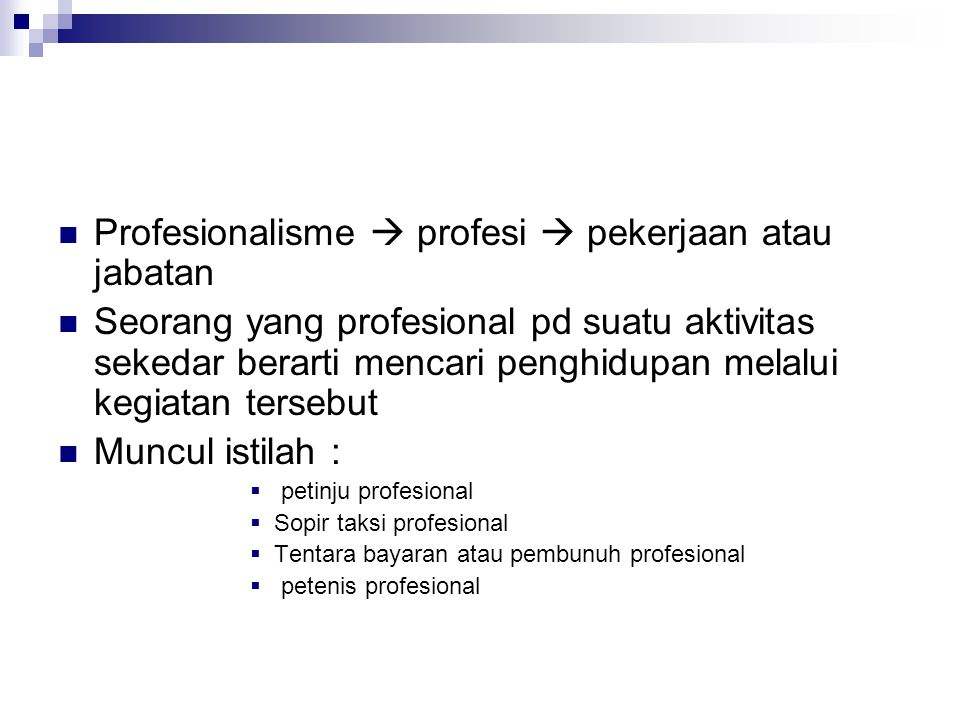 Profesionalisme  profesi  pekerjaan atau jabatan
