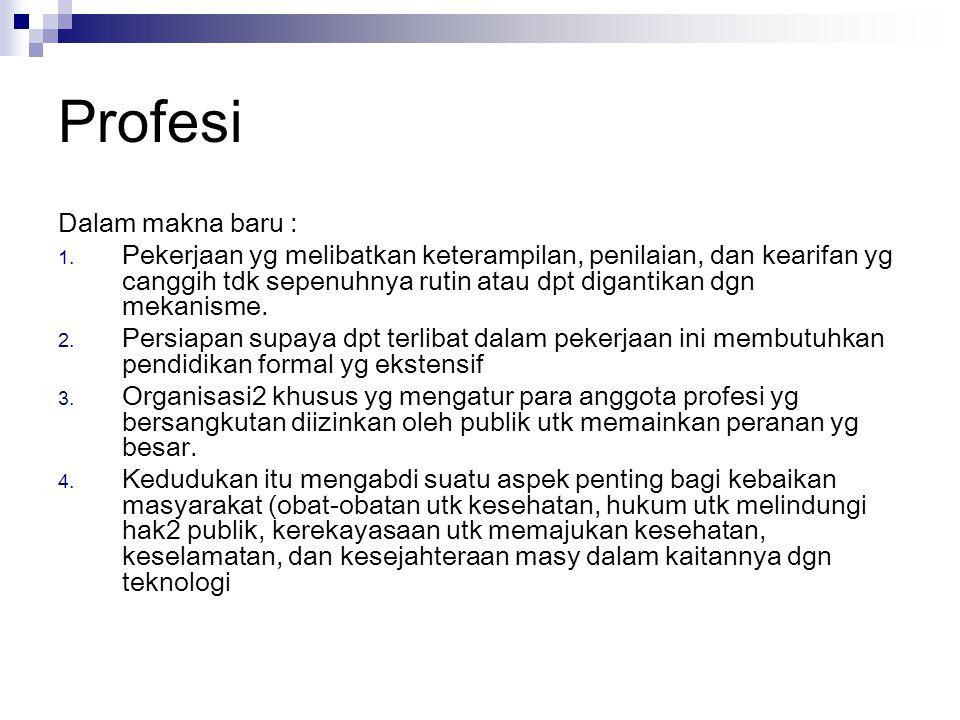 Profesi Dalam makna baru :