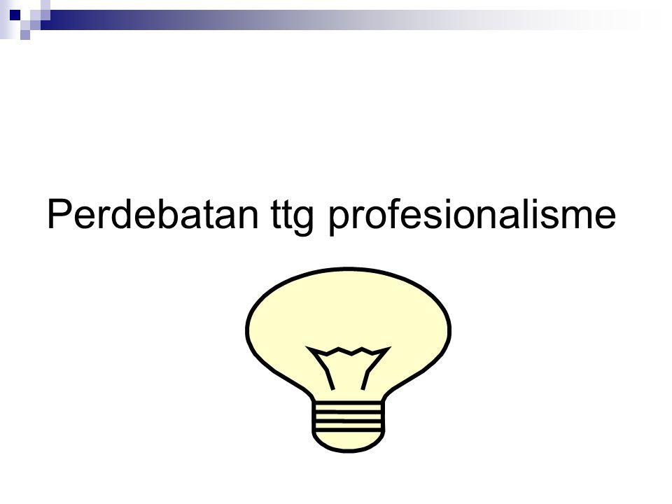 Perdebatan ttg profesionalisme