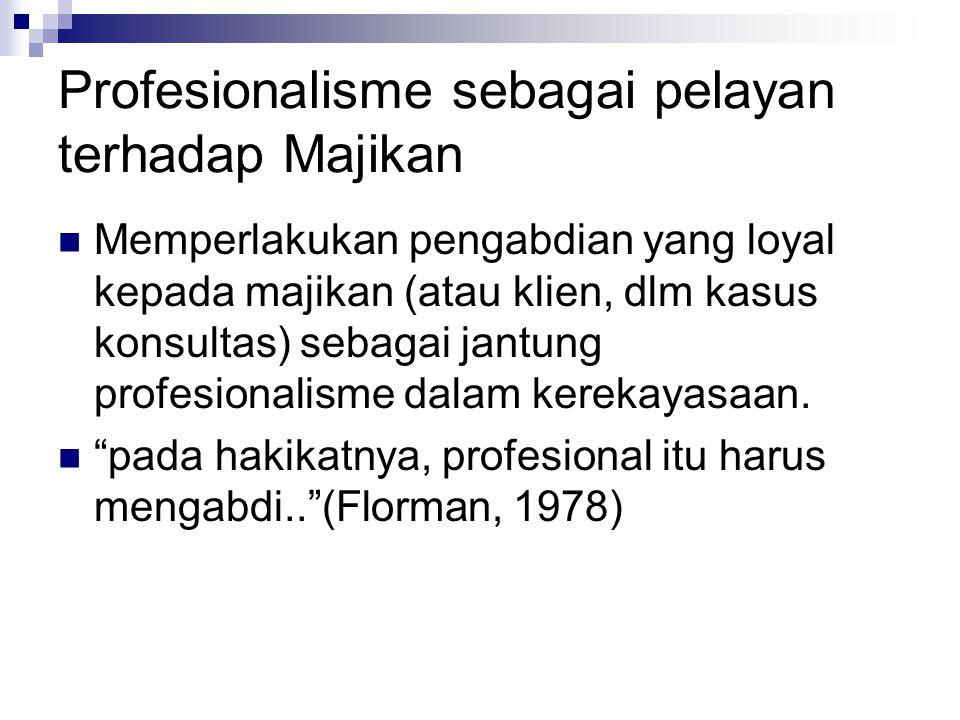 Profesionalisme sebagai pelayan terhadap Majikan
