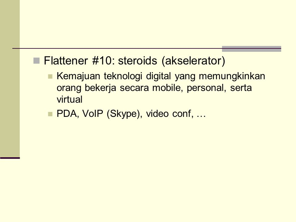 Flattener #10: steroids (akselerator)