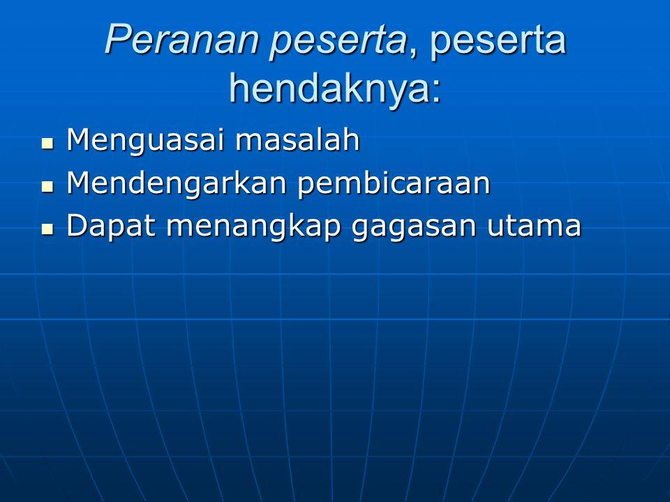 Peranan peserta, peserta hendaknya: