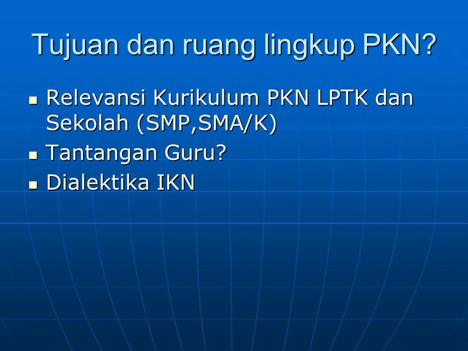Tujuan dan ruang lingkup PKN
