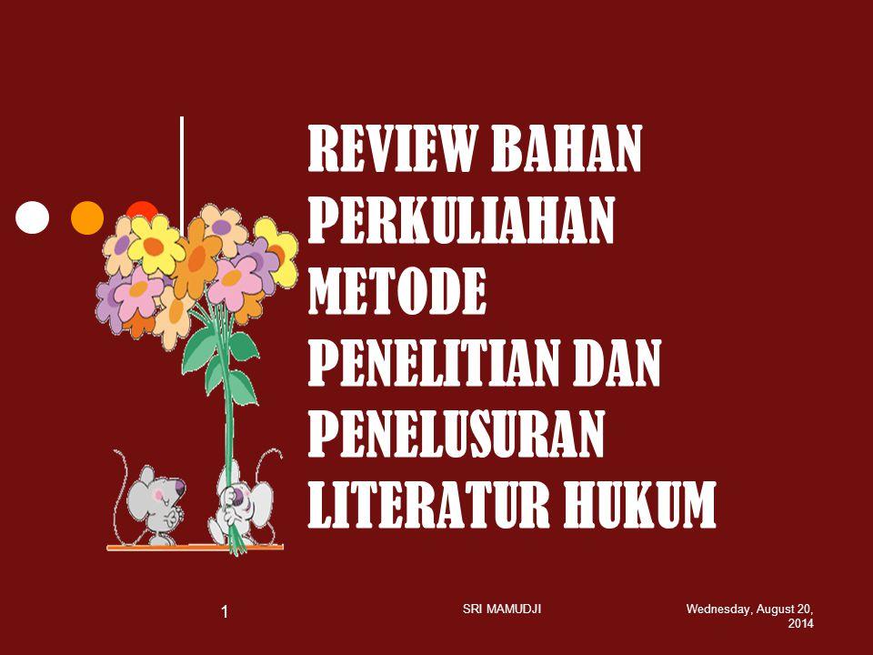 REVIEW BAHAN PERKULIAHAN METODE PENELITIAN DAN PENELUSURAN LITERATUR HUKUM