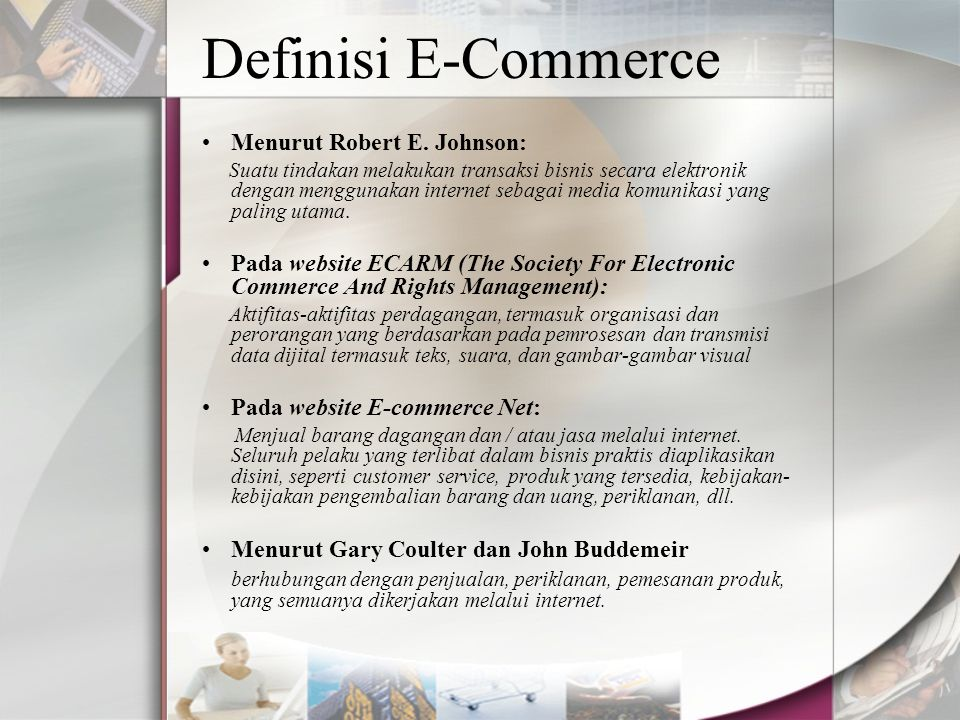 Definisi E-Commerce Menurut Robert E. Johnson: