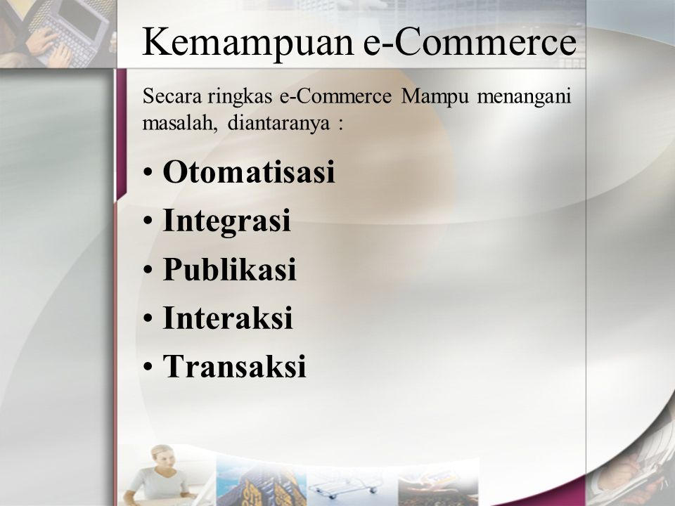 Kemampuan e-Commerce Otomatisasi Integrasi Publikasi Interaksi
