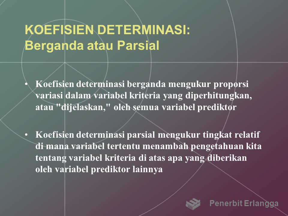 KOEFISIEN DETERMINASI: Berganda atau Parsial