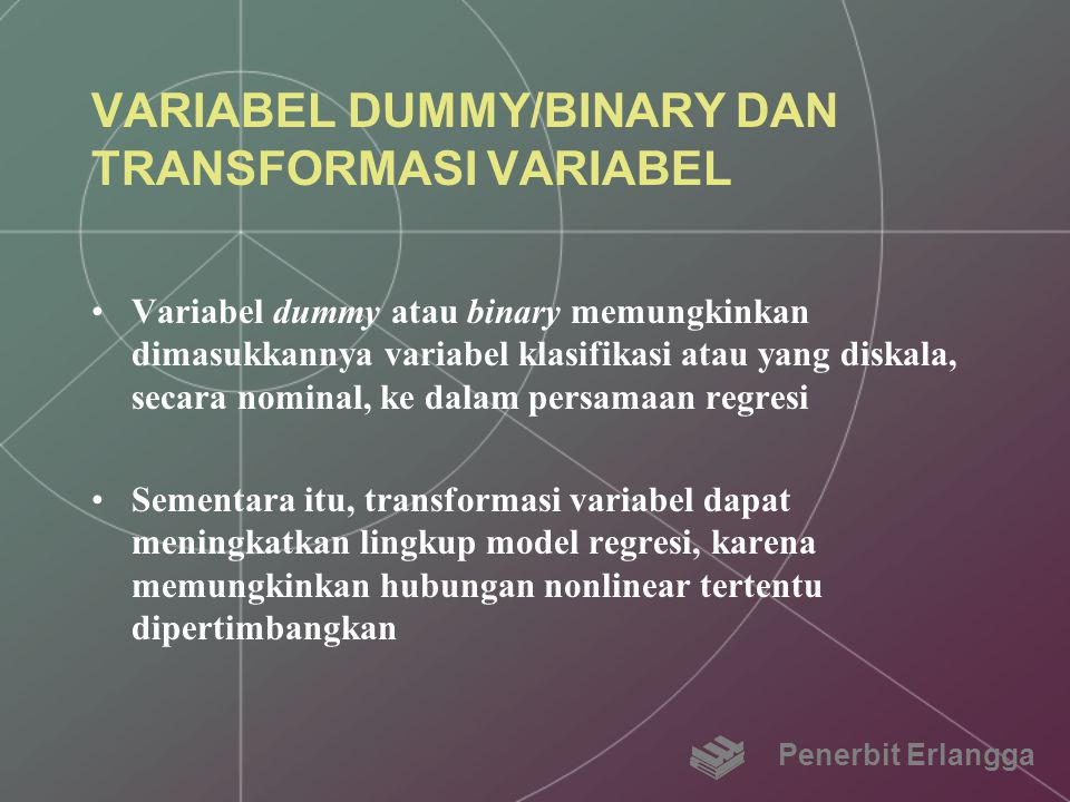 VARIABEL DUMMY/BINARY DAN TRANSFORMASI VARIABEL