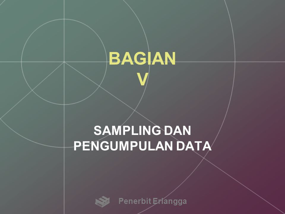 SAMPLING DAN PENGUMPULAN DATA