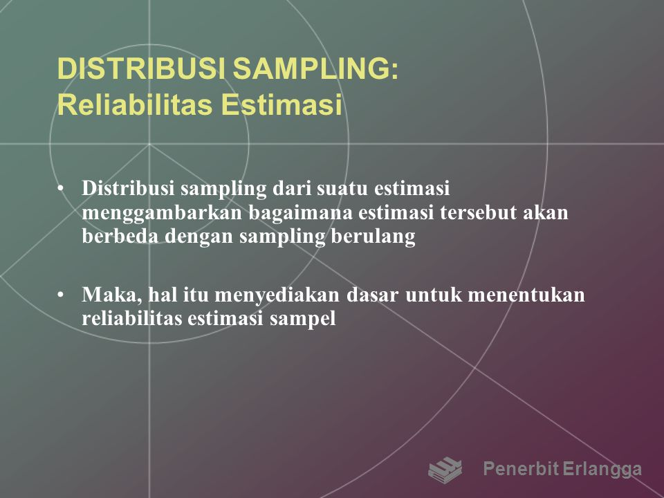 DISTRIBUSI SAMPLING: Reliabilitas Estimasi