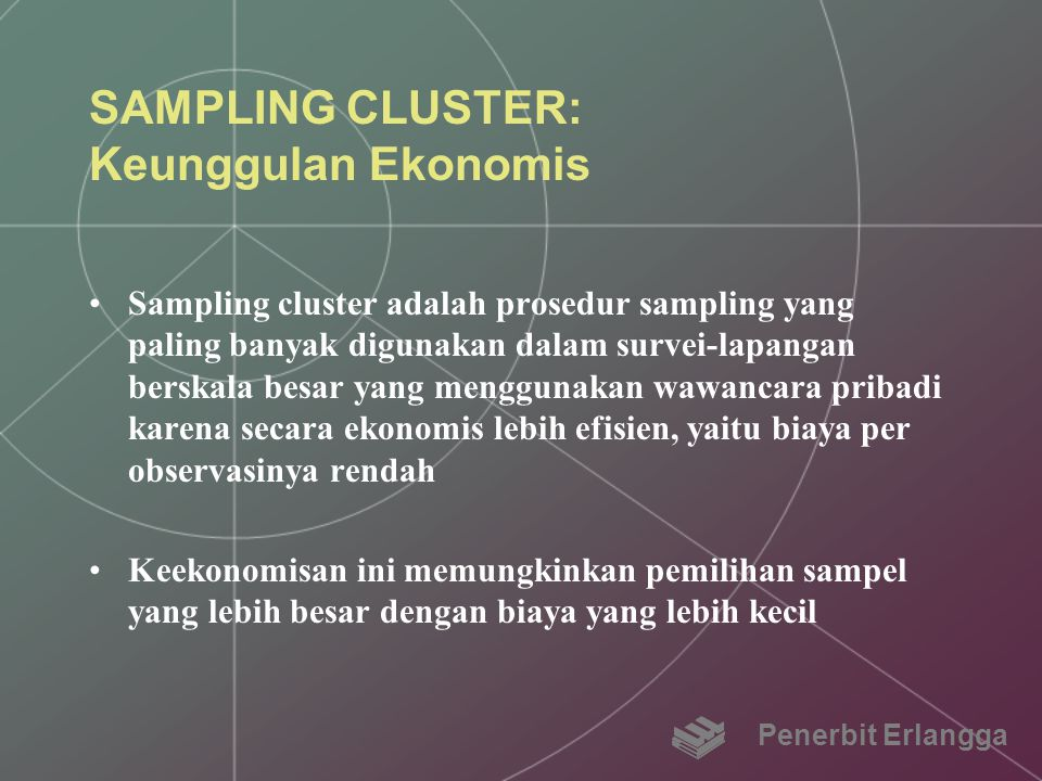 SAMPLING CLUSTER: Keunggulan Ekonomis