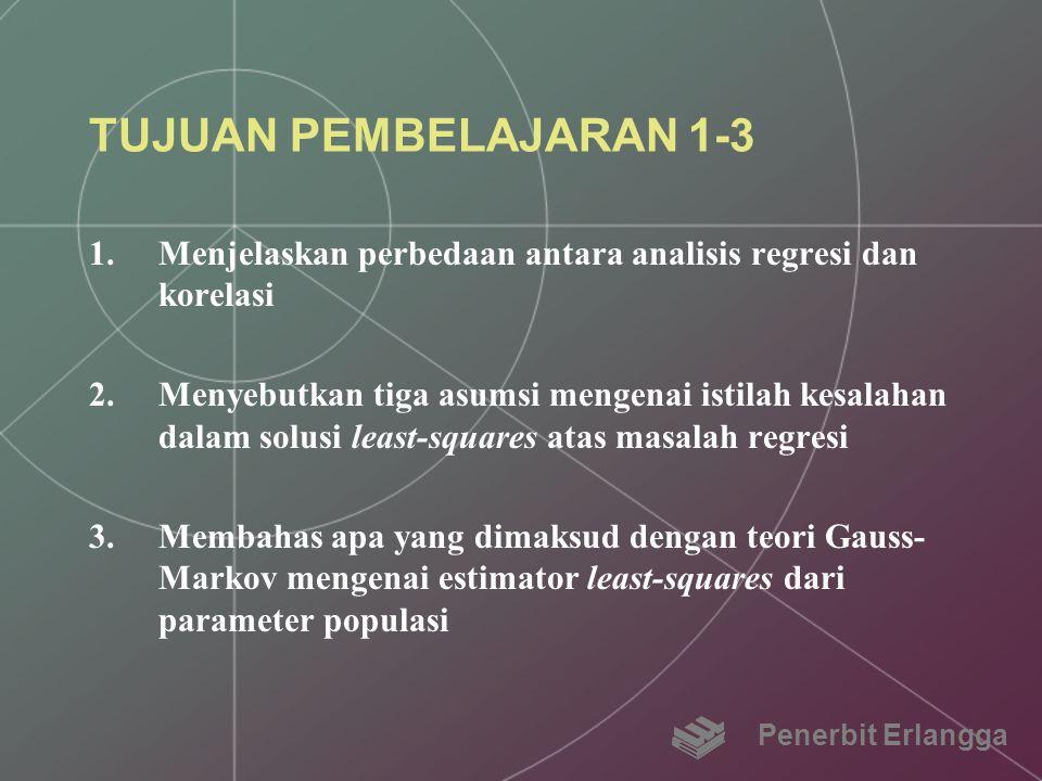 TUJUAN PEMBELAJARAN 1-3 Menjelaskan perbedaan antara analisis regresi dan korelasi.