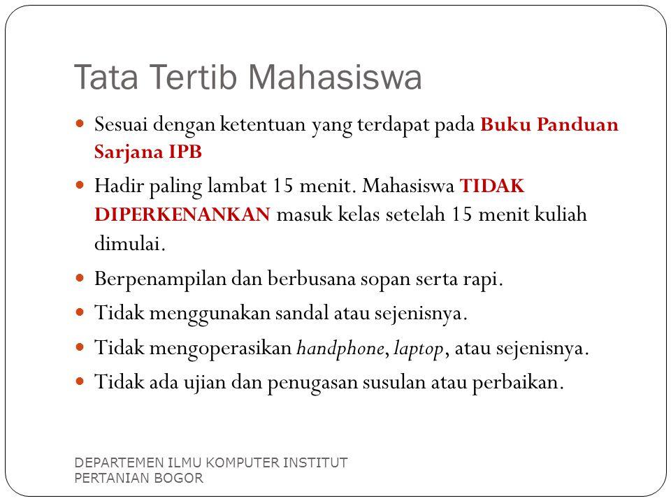 Tata Tertib Mahasiswa Sesuai dengan ketentuan yang terdapat pada Buku Panduan Sarjana IPB.