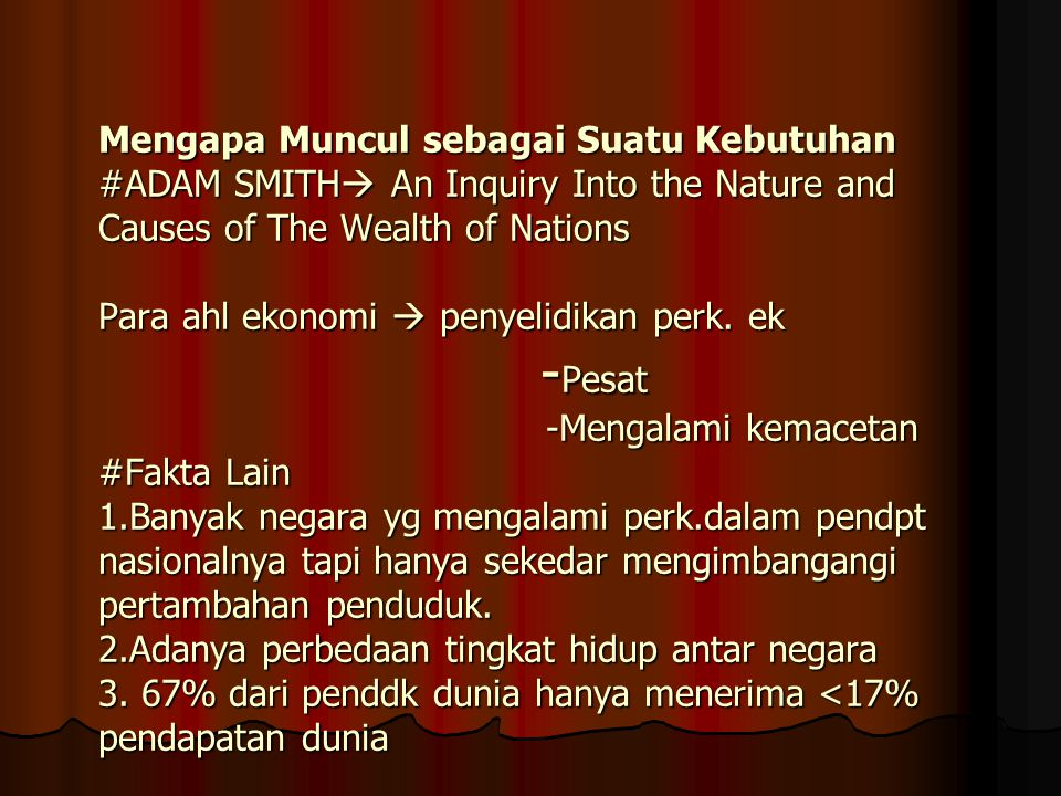 Mengapa Muncul sebagai Suatu Kebutuhan #ADAM SMITH An Inquiry Into the Nature and Causes of The Wealth of Nations Para ahl ekonomi  penyelidikan perk.