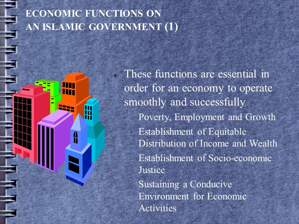 ECONOMIC FUNCTIONS ON AN ISLAMIC GOVERNMENT (1)