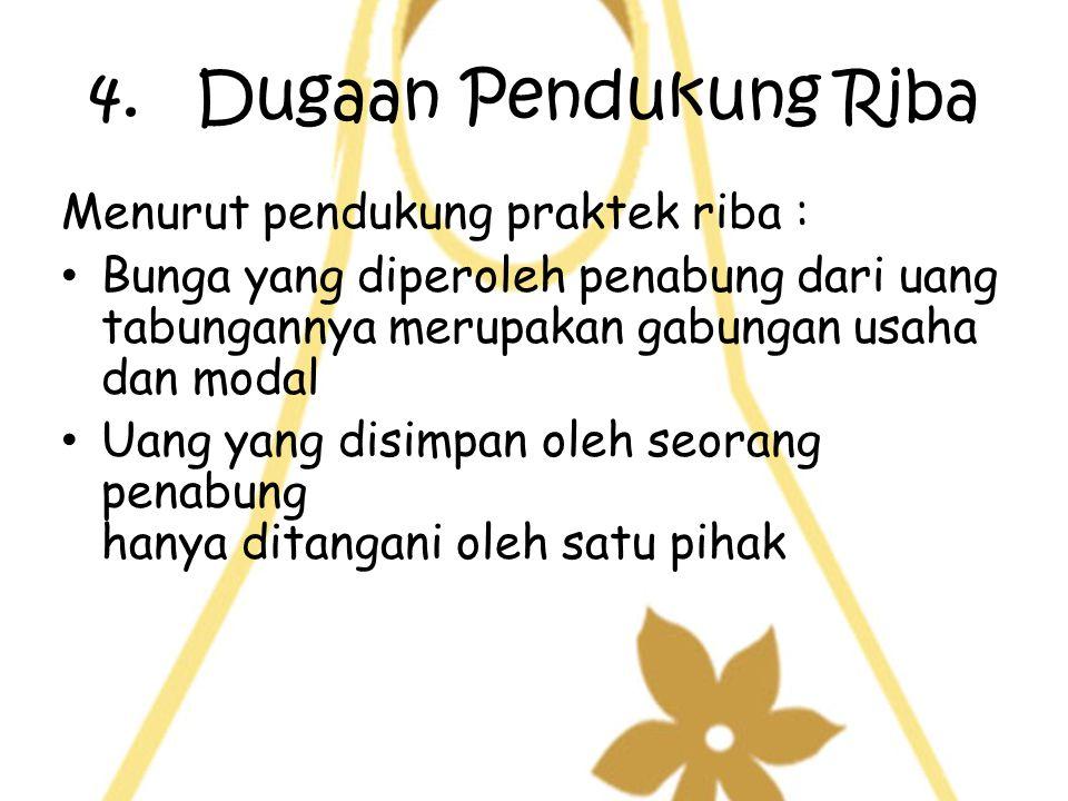 4. Dugaan Pendukung Riba Menurut pendukung praktek riba :