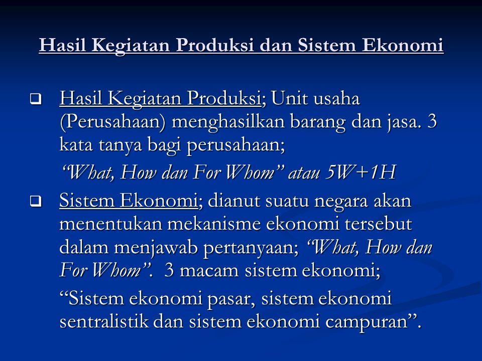 Hasil Kegiatan Produksi dan Sistem Ekonomi