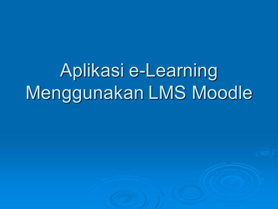 Aplikasi e-Learning Menggunakan LMS Moodle